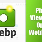 Best Photo Viewer To Open WebP files on Windows 10