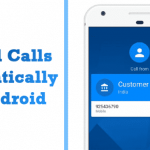 How To Record Calls Automatically On Android in 2020