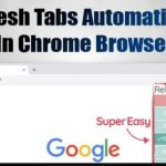 How To Refresh Tabs Automatically in Chrome Browser