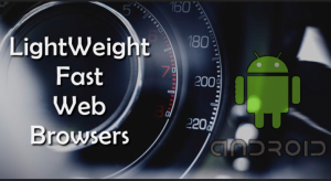 10 Best Lightweight Browsers for Your Android Device