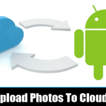 10 Tools to Sync and Auto-Upload Photos from Android to Cloud Storage