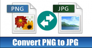 How To Convert PNG Photos to JPG Without Losing Quality
