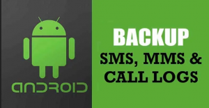 How To Backup Your SMS, MMS & Call Log Automatically On Android
