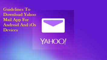 How To Download Yahoo Mail App for Android/ IOS