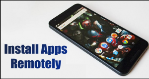 How To Install Apps Remotely on Android Device