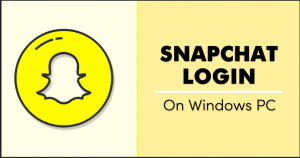 Snapchat Login On PC (Windows & MAC)