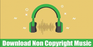 Best Websites & Youtube Channels to Download Non Copyright Music