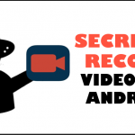 How To Secretly Record Videos On Android in 2020