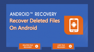 How to Recover Deleted Files On Android in 2020